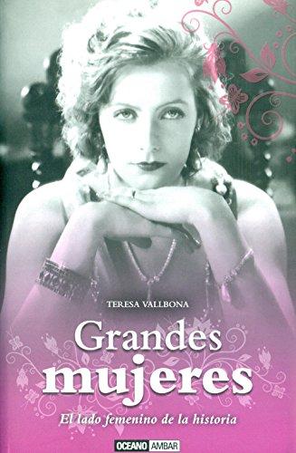 Descargar Libro Grandes Mujeres: Mujeres Que Han Marcado El Rumbo De La Historia Teresa Vallbona