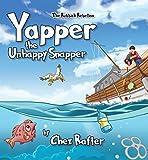 Yapper the Unhappy Snapper (The Rubbish Rebellion Book 1)