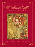 The Classic Tale of the Velveteen Rabbit: Or, How Toys Became Real (Christmas Edition)