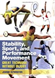 Stability, Sport, and Performance Movement, Joanne Elphinston, 1556437463