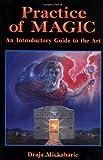 The Practice of Magic, Draja Mickaharic, 0877288070