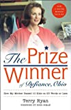 The Prize Winner of Defiance, Ohio, Terry Ryan and Terry Ryan, 1416510818