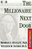 The Millionaire Next Door: The Surprising Secrets of America's Wealthy (Bestsellers)
