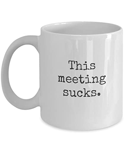 Office coffee mugs Workplace Image Unavailable Image Not Available For Color Office Coffee Mug Amazoncom Amazoncom Office Coffee Mug 11oz This Meeting Sucks Funny
