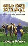 Gold Rush Runaway, Douglas DeVries, 1877721042