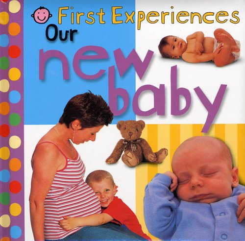 Download First Experiences: Our New Baby (First Experiences Series) ebook