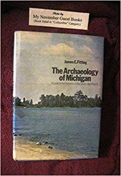 Book THE ARCHEOLOGY OF MICHIGAN A Guide to the Prehistory of the Great Lakes Region