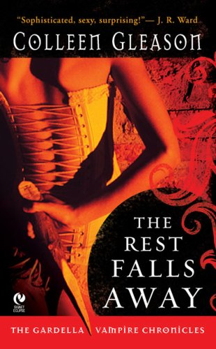 the-rest-falls-away-gardella-vampire-chronicles-book-1