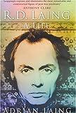 R.D. Laing: A Life