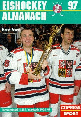 Eishockey-Almanach 97: Offizielles Jahrbuch des Eishockey-Weltverbandes I.I.H.F.