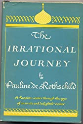 THE IRRATIONAL JOURNEY: A Russian Winter Through the Eyes of an Acute and Delighted Visitor