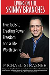 Living on the Skinny Branches: Five Tools to Creating Power, Freedom and a Life Worth Living by Michael Strasner (2015-11-10) Paperback