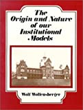 The Origin and Nature of Our Institutional Models 9780937540039