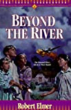 Beyond the River, Robert Elmer, 155661375X