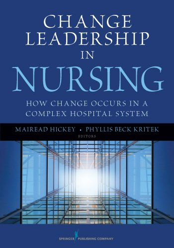 Change Leadership in Nursing: How Change Occurs in a Complex Hospital System Pdf