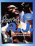 Loving A.J.: My 6-Year Romance with a Backstreet Boy