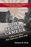 The Secret Camera: A Marine's Story: Four Years as a POW