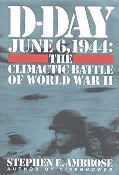 D-Day June 6, 1944: The Climactic Battle of WWII 0671673343 Book Cover