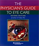 The Physician's Guide to Eye Care 9781560551898