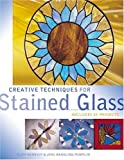Creative Techniques for Stained Glass, Cliff Kennedy and Jane Wendling Pompilio, 1581806043