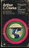 Report on Planet Three and Other Speculations, Arthur C. Clarke, 0451054091