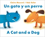 Un gato y un perro / A Dog and A Cat (English and Spanish Edition)