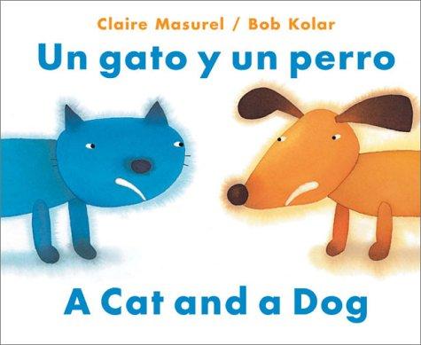 Un gato y un perro / A Dog and A Cat (English and Spanish Edition)