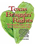 Texas Braggin' Rights: Winning Recipes of the Best Texas Cook-Offs