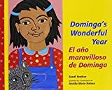 img - for El Ano Maravilloso de Dominga/Dominga's Wonderful Year (Multilingual Edition) by Sandi Yonikus (2003-09-01) book / textbook / text book