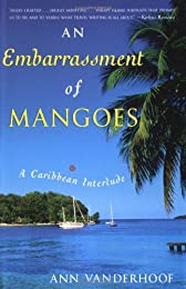 An Embarrassment of Mangoes: A Caribbean Interlude