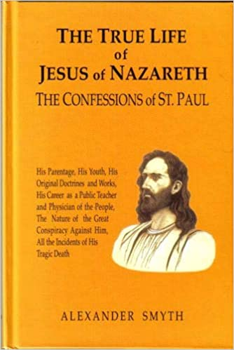 The True (Occult) Life of Jesus of Nazareth : The Confessions of St