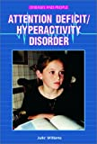 Attention-Deficit/Hyperactivity Disorder, Julie Williams, 076601598X