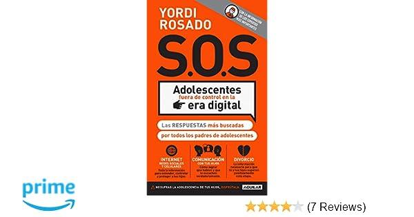 S.O.S Adolescentes fuera de control en la era digital ...