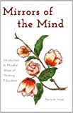 Mirrors of the Mind : Introduction to Mindful Ways of Thinking for Educators, Inoue, Noriyuki, 1433116839