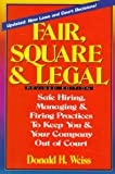img - for Fair, Square & Legal: Safe Hiring, Managing & Firing Practices to Keep You and Your Company Out of Court book / textbook / text book