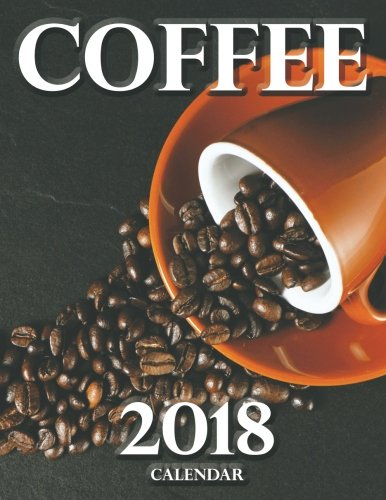Coffee 2018 Calendar (UK Edition)