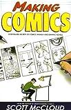 Making Comics: Storytelling Secrets of Comics, Manga, and Graphic Novels by Scott McCloud (2008-04-18)