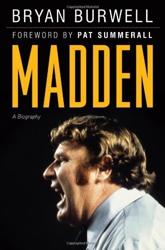 Madden: A Biography by Bryan Burwell (2011-08-01)