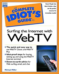 Complete Idiot's Guide to Surfing the Internet With Webtv