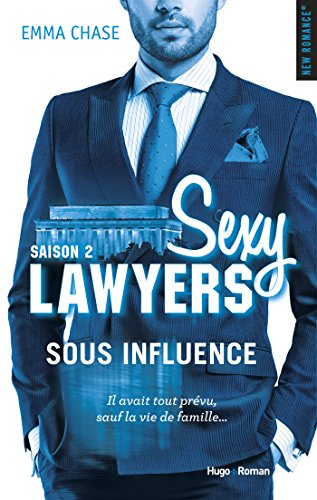 Sexy Lawyers Saison 2 Sous influence (NEW ROMANCE) (French Edition)