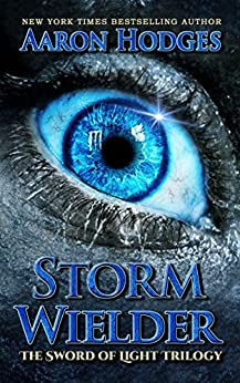 Stormwielder (The Sword of Light Trilogy Book 1) by [Hodges, Aaron]