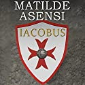 Iacobus [Spanish Edition] Audiobook by Matilde Asensi Narrated by Juan Magraner