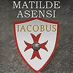 Iacobus [Spanish Edition] | Matilde Asensi