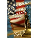 Brandenburg v. Ohio: Case Brief (Court Case Briefs)