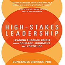 High-Stakes Leadership: Leading Through Crisis with Courage, Judgment, and Fortitude Audiobook by Constance Dierickx Narrated by Marguerite Gavin