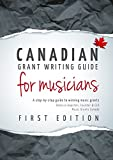 Canadian Grant Writing Guide for Musicians: A Step-By-Step Guide to Winning Music Grants