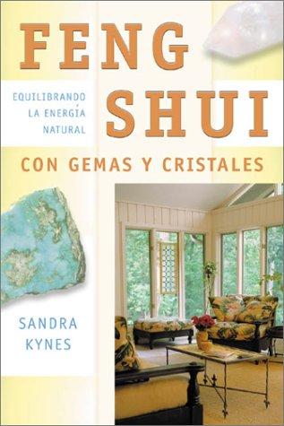 Feng Shui con gemas y cristales: Equilibrando la energía natural (Spanish Edition)