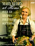 Mary Berry at Home: Over 150 Recipes for Every Occasion