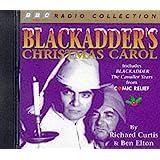 Blackadder's Christmas Carol: Includes Comic Relief Blackadder - The Cavalier Years (BBC Radio Collection)