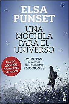 Una Mochila Para El Universo: 21 Rutas Para Vivir Con Nuestras Emociones por Elsa Punset epub